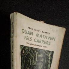 Libros: CATALUNYA. NOVELA CATALANA. CATALUÑA. LITERATURA CATALANA.. Lote 125190459