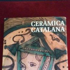 Livres: CERAMICA CATALANA. ALEXANDRE CIRICI / RAMÓN MANENT. PRIMERA EDICIÓN 1977.. Lote 135135182