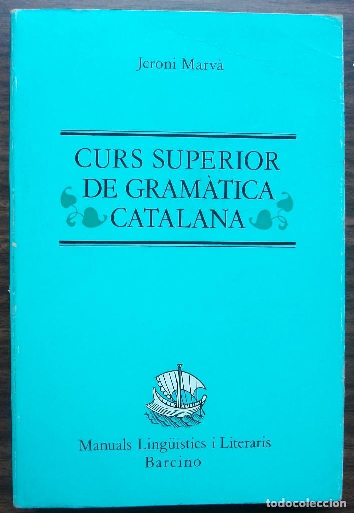 CURS SUPERIOR DE GRAMATICA CATALANA. JERONI MARVA (Libros Nuevos - Idiomas - Catalán )