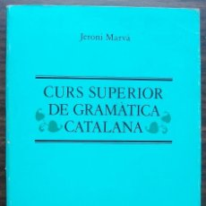 Libros: CURS SUPERIOR DE GRAMATICA CATALANA. JERONI MARVA. Lote 141503374