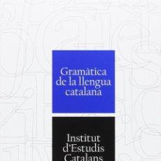 Libros: GRAMATICA DE LA LLENGUA CATALANA (2017) - INSTITUT D'ESTUDIS CATALANS - ISBN: 9788499653167. Lote 142539394