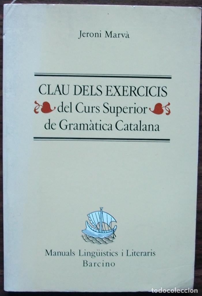 CLAU DELS EXERCICIS DEL ''CURS SUPERIOR DE GRAMATICA CATALANA''. JERONI MARVA (Libros Nuevos - Idiomas - Catalán )