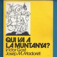 Livres: QUI VA A LA MUNTANYA POR VICTOR GOST SEGUNDA EDICIÓN PUBLICADO LA ABADÍA DE MONTSERRAT . Lote 161412978