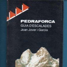 Livres: LIBRO DE ESCALADES POR JOAN JOVER I GARCÍA EDITOR PLENILUNI PRIMERA EDICIÓN 1990 PÁGINAS 163 . Lote 161414214
