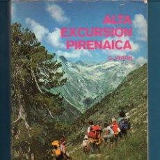Livres: LIBRO DE ALTA EXCURSIÓN PIRENAICA POR G. VERON EDITOR ARAMBURU PAMPLONA . Lote 161414966