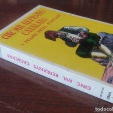 Livres: CINC MIL REFRANYS CATALANS FRASES FETES I DITES - MILA 1976 - NOU DE LLIBRERIA IMPECABLE - PASSARELL. Lote 166175826