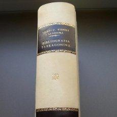 Libros: TARRAGONA - BIBLIOGRAFIA TARRAGONINA A TRAVÉS DE LES SEVES IMPREMTES JOSEP -P. VIRGILI I SANROMÀ. Lote 171999684