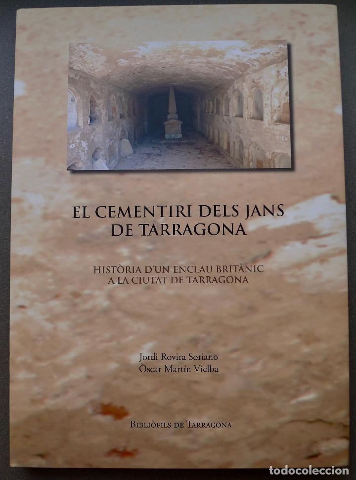 TARRAGONA - EL CEMENTIRI DELS JANS DE TARRAGONA - BIBLIÒFILS DE TARRAGONA (Libros Nuevos - Idiomas - Catalán )