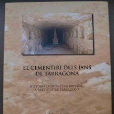 Livres: TARRAGONA - EL CEMENTIRI DELS JANS DE TARRAGONA - BIBLIÒFILS DE TARRAGONA. Lote 172007105
