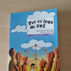 Libros: PER UN TROS DE CEL. LLEGIR ES VIURE. EN CATALÁN. Lote 178748128