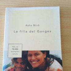 Libros: LA FILLA DEL GANGES. ASHA MIRÓ. NUEVO. Lote 190583068