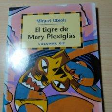 Libros: EL TIGRE DE MARY PLEXIGLÀS. MIQUEL OBIOLS. NUEVO. Lote 191480527