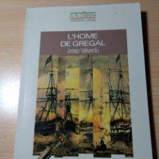Libros: L'HOME DE GREGAL. JOSEP VALLVERDU. NUEVO. Lote 191481197