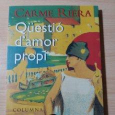 Libros: QÜESTIÓ D'AMOR PROPI. CARME RIERA. NUEVO. Lote 192689387