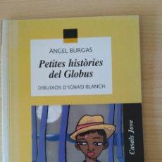 Libros: PETITES HISTÒRIES DEL GLOBUS. ÀNGEL BURGAS. NUEVO. Lote 192694598