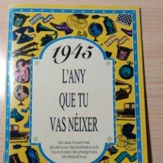 Libros: 1945 L'ANY QUE TU VAS NÉIXER. NUEVO.. Lote 192761206