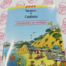 Libros: VACANCES A CATALUNYA. VOCABULARI EN IMATGES. Lote 194295983