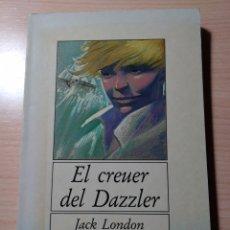 Libros: EL CREUER DE DAZZLER. JACK LONDON. CATALÁN. Lote 196322336