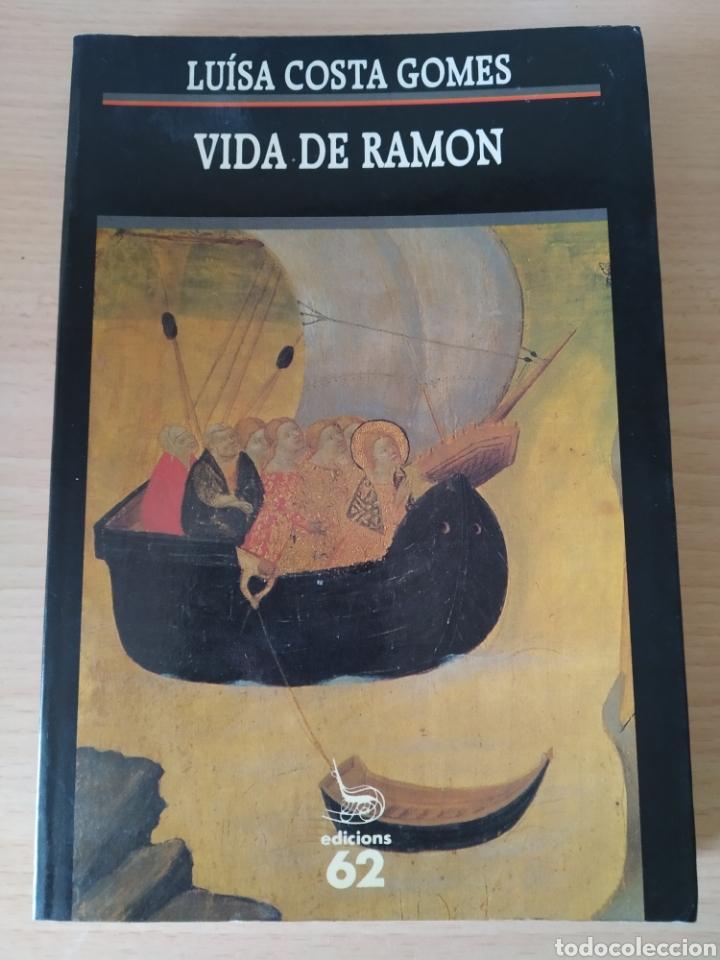 VIDA DE RAMON. LUÍSA COSTA GOMES. CATALÁN (Libros Nuevos - Idiomas - Catalán )