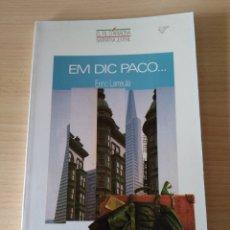 Libros: EM DIC PACO... ENRIC LARREULA. CATALÁN. Lote 197023998