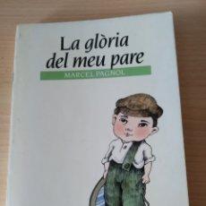 Libros: LA GLÒRIA DEL MEU PARE. MARCEL PAGNOL.. Lote 197026521