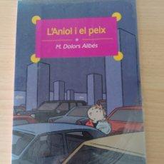 Libros: L'ANIOL I EL PEIX. M DOLORS ALIBÉS. CATALÁN. PRECINTADO. Lote 197194125