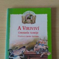 Libros: A VIRIVIVÍ. CONSUELO ARMIJO. CATALÁN. Lote 197265751