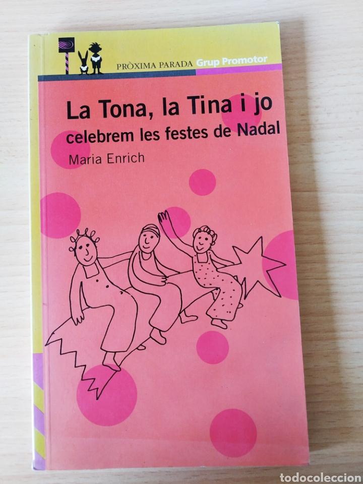LA TONA, LA TINA I JO CELEBREM LES FESTES DE NADAL. CATALÁN (Libros Nuevos - Idiomas - Catalán )