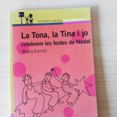 Libros: LA TONA, LA TINA I JO CELEBREM LES FESTES DE NADAL. CATALÁN. Lote 197311587