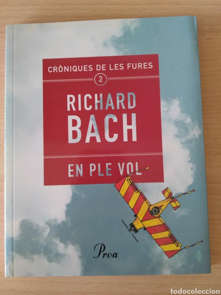 CRÒNIQUES DE LES FURES 2. EN PLE VOL. RICHARD BACH. CATALÁN LIBRO (Libros Nuevos - Idiomas - Catalán )