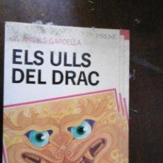 Libros: ELS ULLS DEL DRAC-M.ANGELS GARDELLA. Lote 198089798