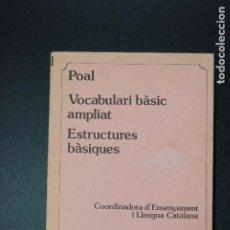 Libros: 6- POAL - VOCABULARI BÀSIC AMPLIAT - ESTRUCTURES BÀSIQUES - PROA, 1982. Lote 198929026