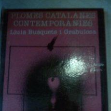 Libros: PLOMES CATALANES CONTEMPORÀNIES. LLUIS BUSQUETS I GRABULOSA. COMPILACIÓN CATALANA.. Lote 201167591
