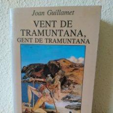 Libros: VENT DE TRAMUNTANA, GENT DE TRAMUNTANA. JOAN GUILLAMET. Lote 203982188