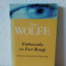 Libros: EMBOSCADA EN FORT BRAGG. TOM WOLFE. NUEVO. Lote 204494677