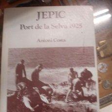 Libros: JEPIC PORT DE LA SELVA 1925 ANTONI COSTA. Lote 205358011