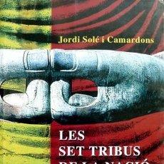 Libros: SOLÉ, JORDI. LES SET TRIBUS DE LA NACIÓ CATALANA. CONVERSA AMB ELS MEUS BUDES. ANÀLISI DEL... 2004.. Lote 208748730