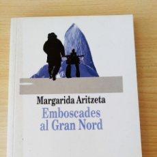 Libros: EMBOSCADES AL GRAN NORD. MARGARITA ARITZETA. NUEVO CATÁLAN. Lote 209333981
