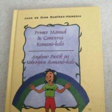 Libros: JUAN DE DIOS RAMÍREZ-HEREDIA. PRIMER MANUAL DE CONVERSA ROMANÓ-KALÓ. Lote 219058865