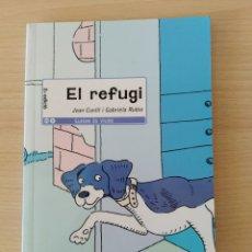 Libri: EL REFUGI. JOAN CUNILL I GABRIELA RUBIO. NUEVO CATALÁN. Lote 219685702