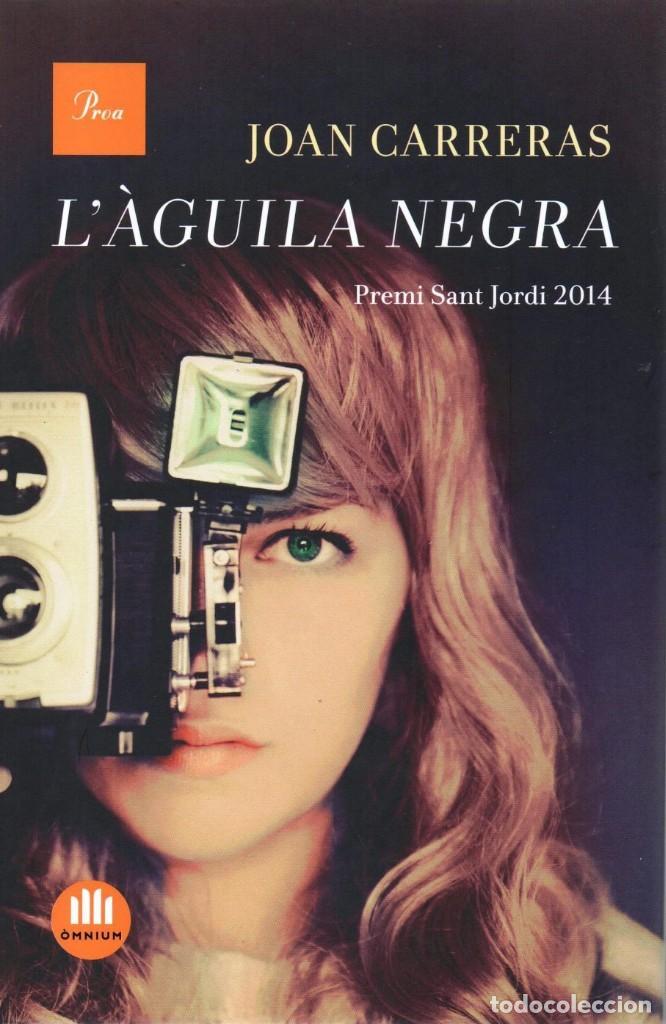 L'AGUILA NEGRA - JOAN CARRERAS - PROA, 2015 (NUEVO) (Libros Nuevos - Idiomas - Catalán )