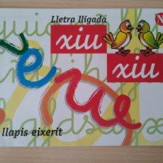 Libros: XIU XIU N 1 EL LLAPIS EIXERIT. LLETRA LLIGADA. CATALÁN. Lote 222191985