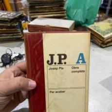 Libros: LIBRO JOSEP PLAT OBRA COMPLETA PER ACABAR EDICIÓN EN CATALÁN . DESTINO . VER LAS IMÁGENES. Lote 222407875