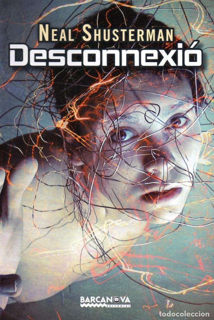 DESCONNEXIO DE NEAL SHUSTERMAN - BARCANOVA, 2013 (NUEVO) (Libros Nuevos - Idiomas - Catalán )