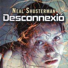 Libros: DESCONNEXIO DE NEAL SHUSTERMAN - BARCANOVA, 2013 (NUEVO). Lote 222502058