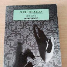 Libros: EL FILL DE LA LOLA. SOLÉ SERRAT. NUEVO CATALÁN. Lote 226227137