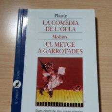 Libros: LA COMÈDIA DE L'OLLA/ EL METGE A GARROTADES. NUEVO CATALÁN. Lote 226409665