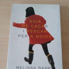 Libros: GUIA DE CAÇAR I PESCAR PER A NOIES. MELISSA BANK. CATALÁN. NUEVO. Lote 226427165
