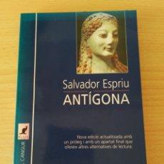 Libros: ANTIGONA. SALVADOR ESPRIU. CATALÁN. NUEVO. Lote 226503635