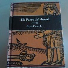 Libros: ELS PARES DEL DESERT. JOAN PERUCHO. 1 EDICIÓN MARZO 1998. CATALÁN. NUEVO. Lote 227700020